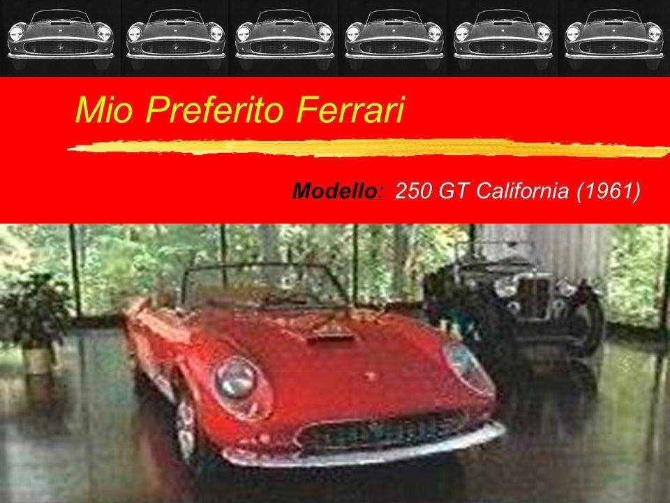 Mio Preferito Ferrari Modello: 250 GT California (1961)