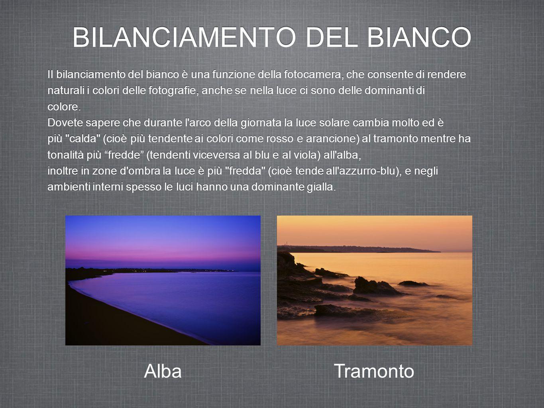 BILANCIAMENTO DEL BIANCO Il bilanciamento del bianco è una funzione della fotocamera, che consente di rendere naturali i colori delle fotografie, anche se nella luce ci sono delle dominanti di colore.