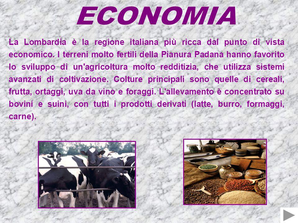 La Lombardia è la regione italiana più ricca dal punto di vista economico.