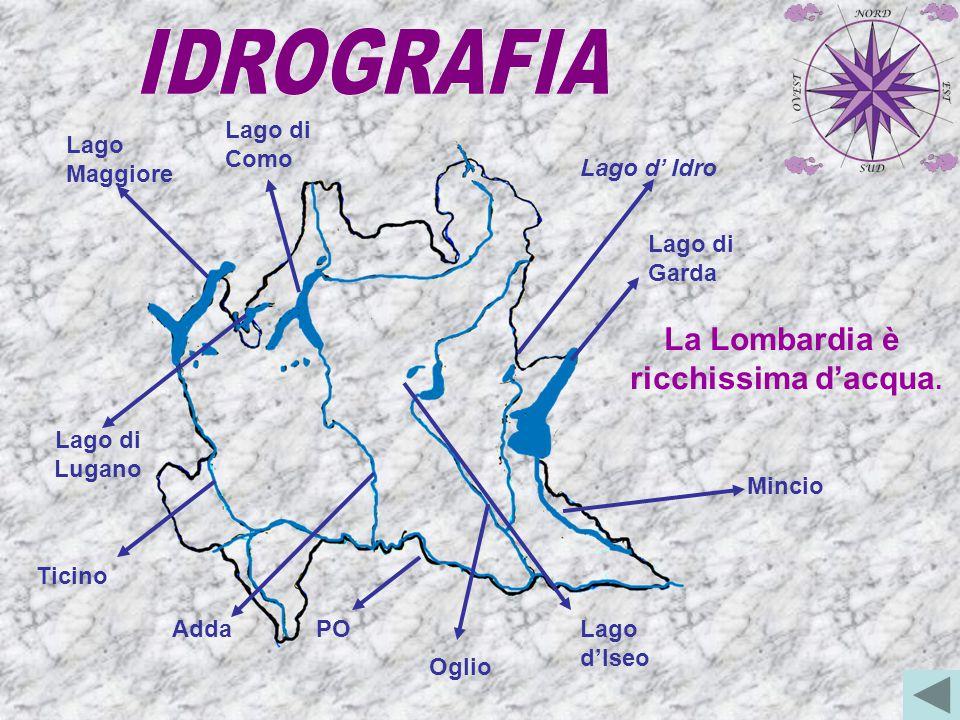 La Lombardia è ricchissima d'acqua.