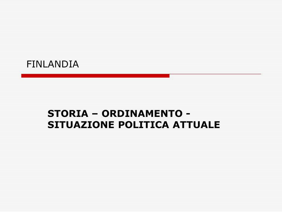 FINLANDIA STORIA – ORDINAMENTO - SITUAZIONE POLITICA ATTUALE