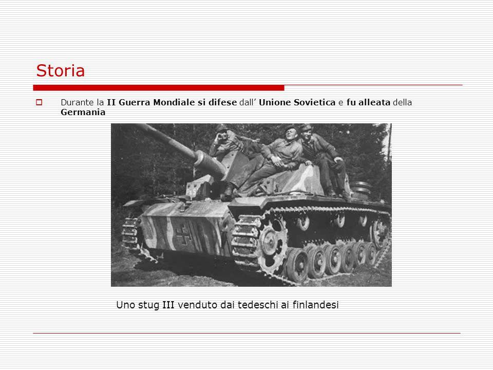 Storia  Durante la II Guerra Mondiale si difese dall' Unione Sovietica e fu alleata della Germania Uno stug III venduto dai tedeschi ai finlandesi