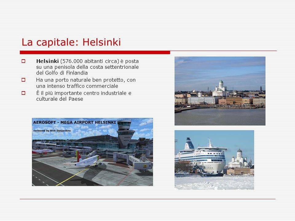 La capitale: Helsinki  Helsinki (576.000 abitanti circa) è posta su una penisola della costa settentrionale del Golfo di Finlandia  Ha una porto nat