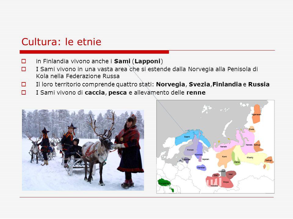 Cultura: le etnie  in Finlandia vivono anche i Sami (Lapponi)  I Sami vivono in una vasta area che si estende dalla Norvegia alla Penisola di Kola n