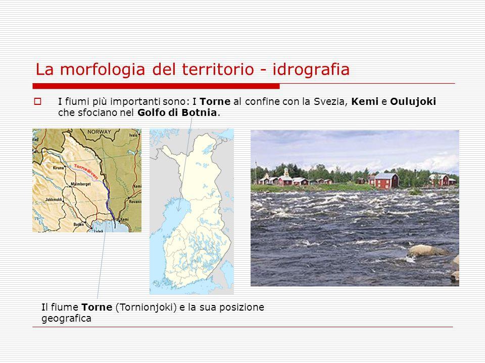 La morfologia del territorio - idrografia  I fiumi più importanti sono: I Torne al confine con la Svezia, Kemi e Oulujoki che sfociano nel Golfo di B