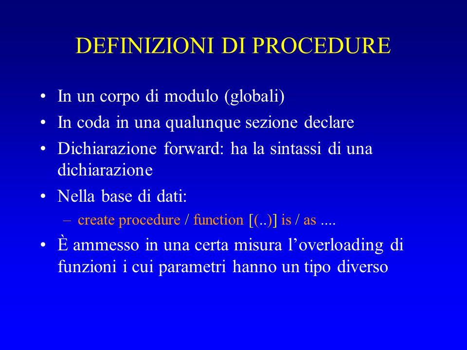 Eccezioni interne: esempio Errore: –begin select * from acquisti into aa; end; –ERRORE alla riga 1: –ORA-01422: exact fetch returns more than requested number of rows –ORA-06512: at … Definisco l'eccezione: create or replace package p is troppe_righe exception; pragma exception_init(troppe_righe,-1422); end p;