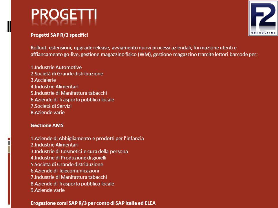 Progetti SAP R/3 specifici Rollout, estensioni, upgrade release, avviamento nuovi processi aziendali, formazione utenti e affiancamento go-live, gesti