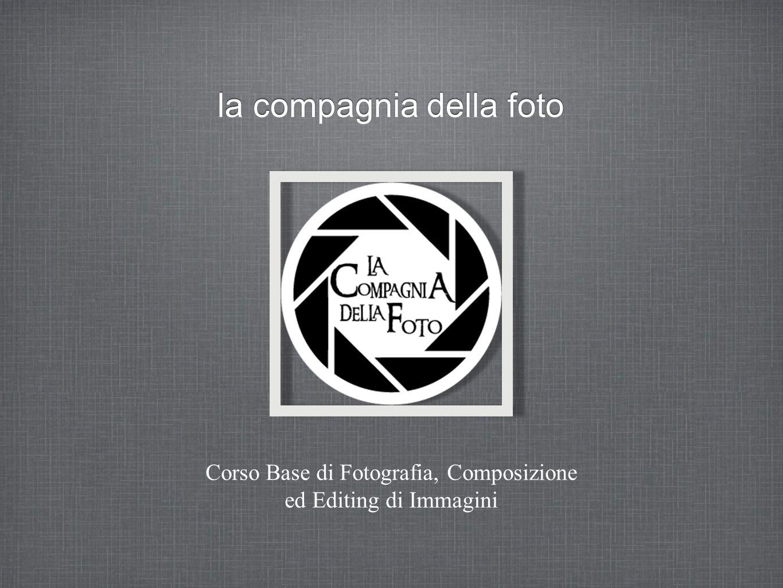 la compagnia della foto Corso Base di Fotografia, Composizione ed Editing di Immagini