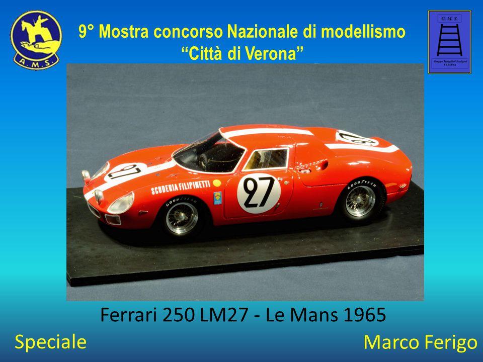"""Marco Ferigo Ferrari 250 LM27 - Le Mans 1965 9° Mostra concorso Nazionale di modellismo """"Città di Verona"""" Speciale"""