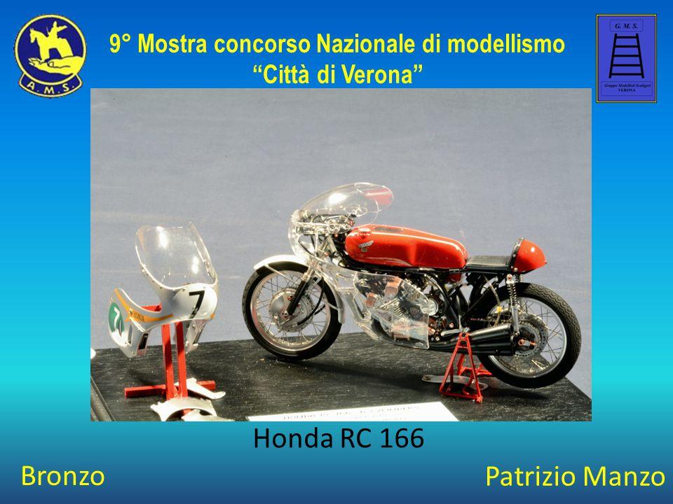 """Patrizio Manzo Honda RC 166 9° Mostra concorso Nazionale di modellismo """"Città di Verona"""" Bronzo"""