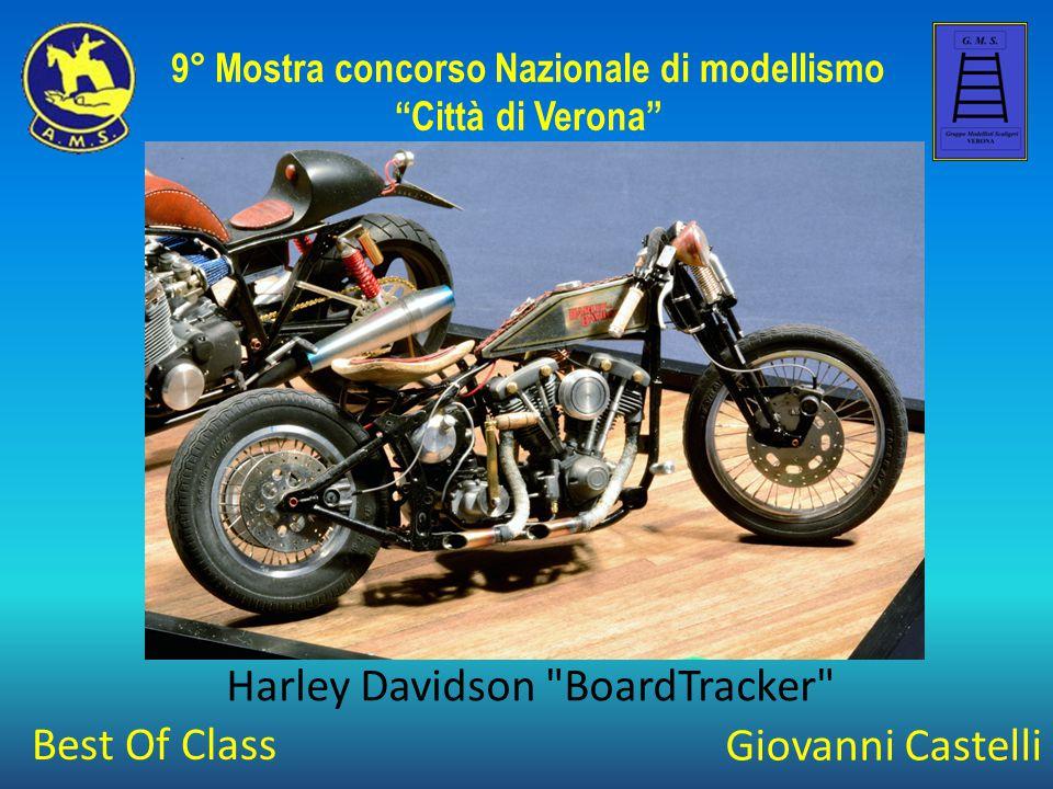 Giovanni Castelli Harley Davidson BoardTracker 9° Mostra concorso Nazionale di modellismo Città di Verona Best Of Class