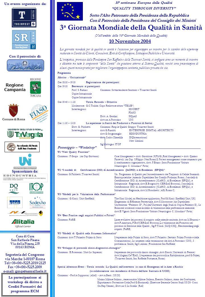 Casa di Cura San Raffaele Pisana Via della Pisana, 235 00163 ROMA 3 a Giornata Mondiale della Qualità in Sanità (Nell'ambito della 16 a Giornata Mondi