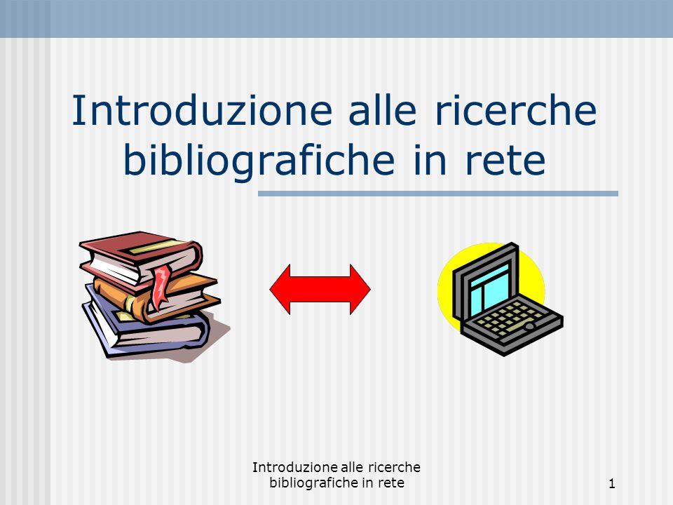 Introduzione alle ricerche bibliografiche in rete1