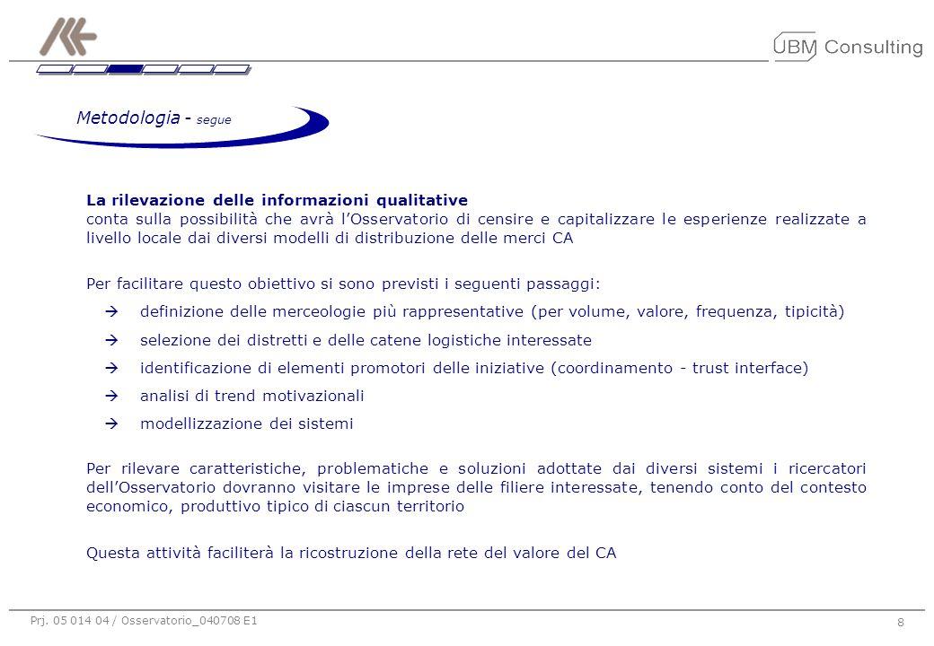 Prj. 05 014 04 / Osservatorio_040708 E1 8 La rilevazione delle informazioni qualitative conta sulla possibilità che avrà l'Osservatorio di censire e c
