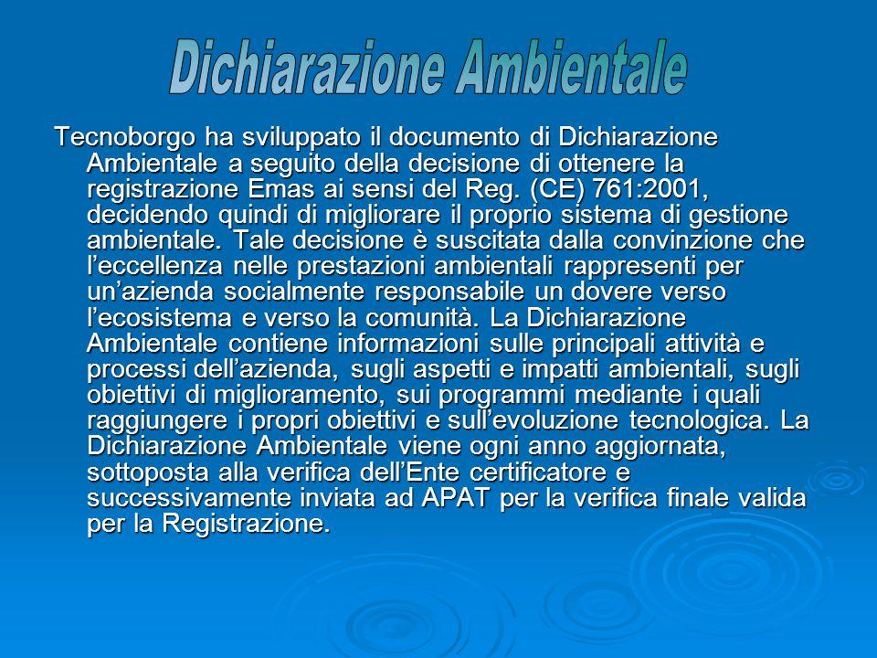 Tecnoborgo ha sviluppato il documento di Dichiarazione Ambientale a seguito della decisione di ottenere la registrazione Emas ai sensi del Reg.