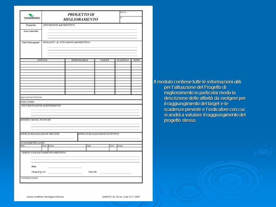 Il modulo contiene tutte le informazioni utili per l'attuazione del Progetto di miglioramento in particolar modo la descrizione delle attività da svolgere per il raggiungimento del target e le scadenze previste e l'indicatore con cui si andrà a valutare il raggiungimento del progetto stesso.