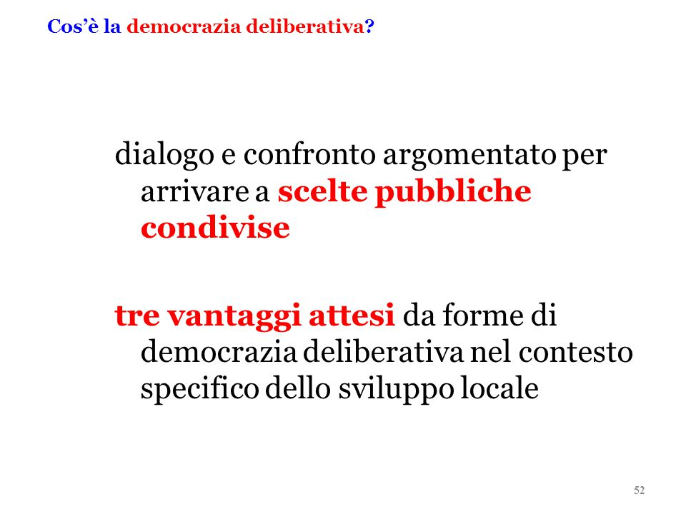Cos'è la democrazia deliberativa.