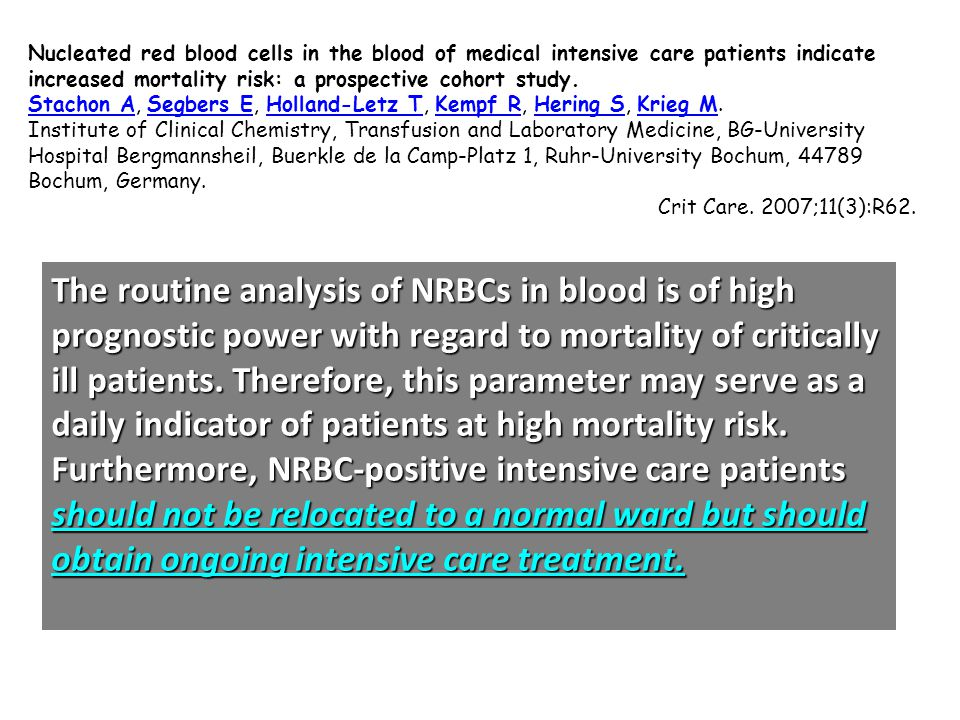 Nucleated red blood cells in the blood of medical intensive care patients indicate increased mortality risk: a prospective cohort study. Stachon AStac