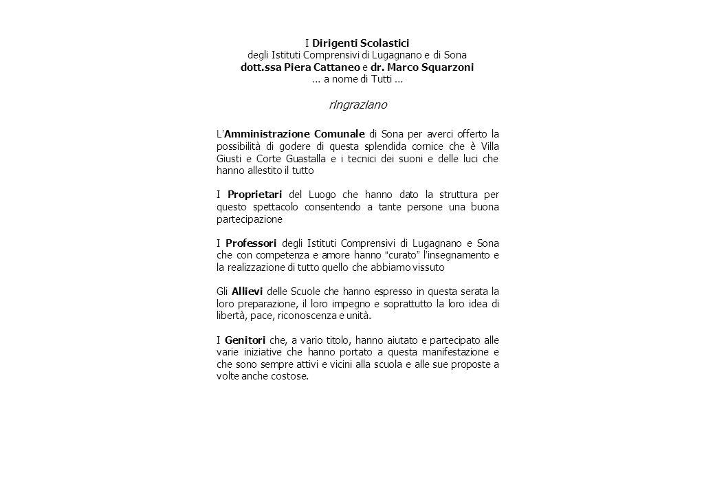 I Dirigenti Scolastici degli Istituti Comprensivi di Lugagnano e di Sona dott.ssa Piera Cattaneo e dr.