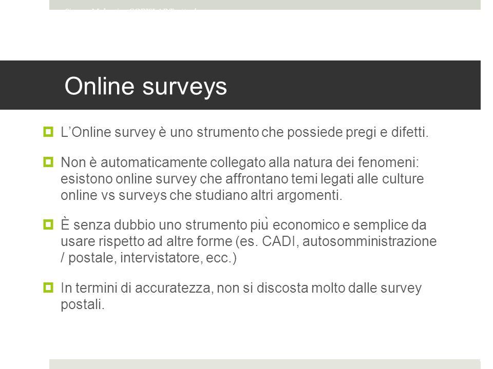 Online surveys  L'Online survey è uno strumento che possiede pregi e difetti.