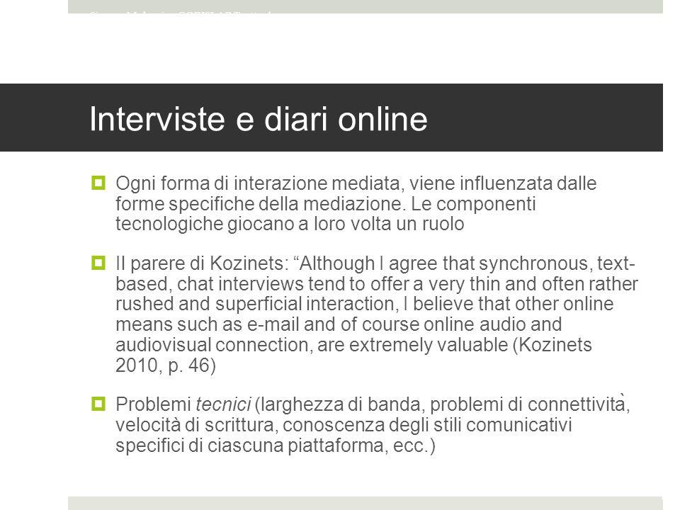 Interviste e diari online  Ogni forma di interazione mediata, viene influenzata dalle forme specifiche della mediazione.