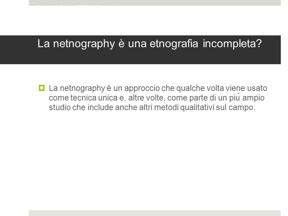 La netnography è una etnografia incompleta.
