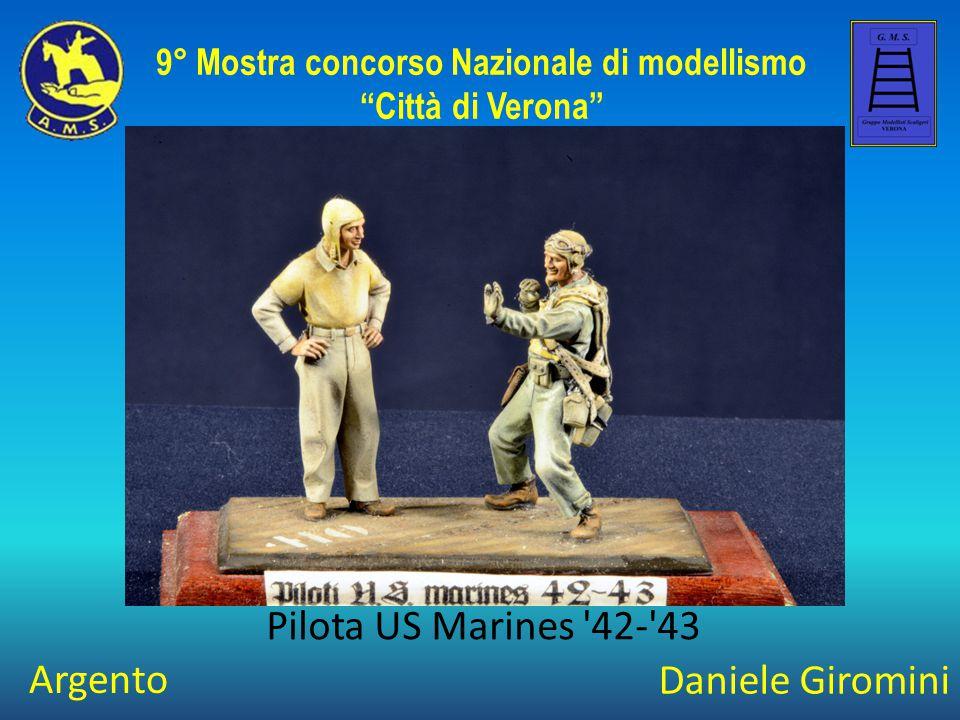 """Daniele Giromini Pilota US Marines '42-'43 9° Mostra concorso Nazionale di modellismo """"Città di Verona"""" Argento"""