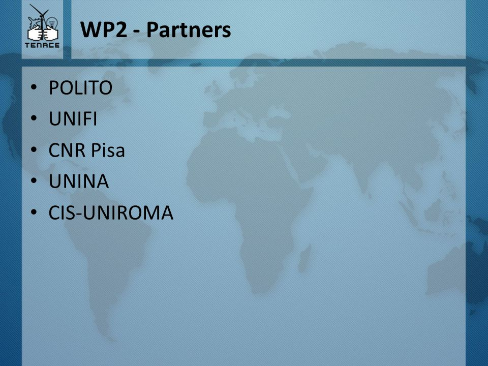 WP2 - Partners POLITO UNIFI CNR Pisa UNINA CIS-UNIROMA