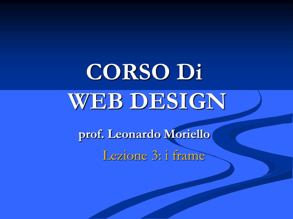 CORSO Di WEB DESIGN prof. Leonardo Moriello Lezione 3: i frame