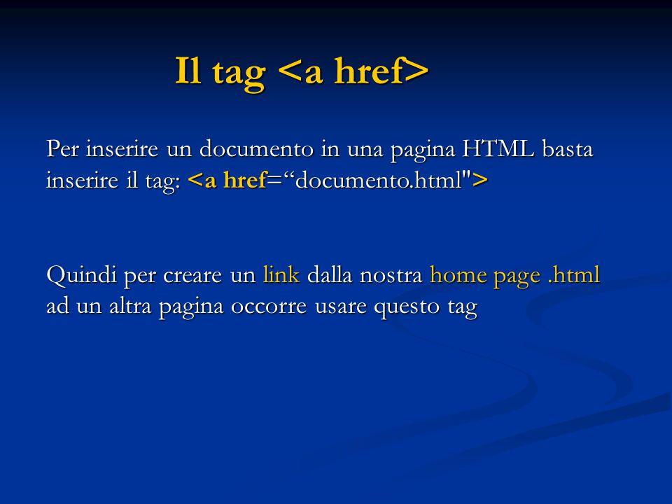 Il tag Il tag Per inserire un documento in una pagina HTML basta inserire il tag: Per inserire un documento in una pagina HTML basta inserire il tag: