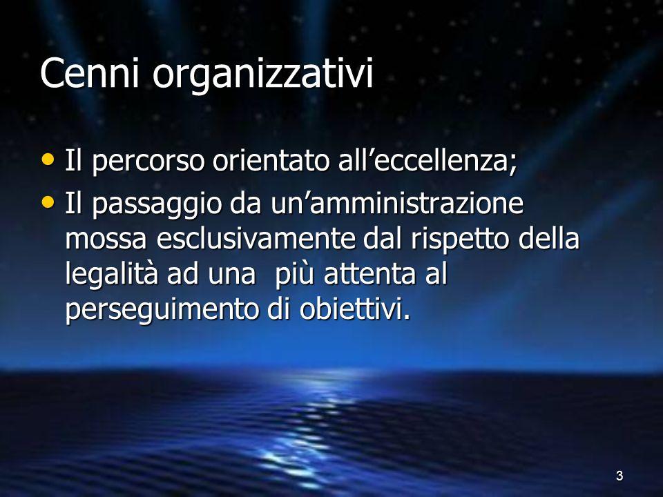 3 Cenni organizzativi Il percorso orientato all'eccellenza; Il percorso orientato all'eccellenza; Il passaggio da un'amministrazione mossa esclusivame