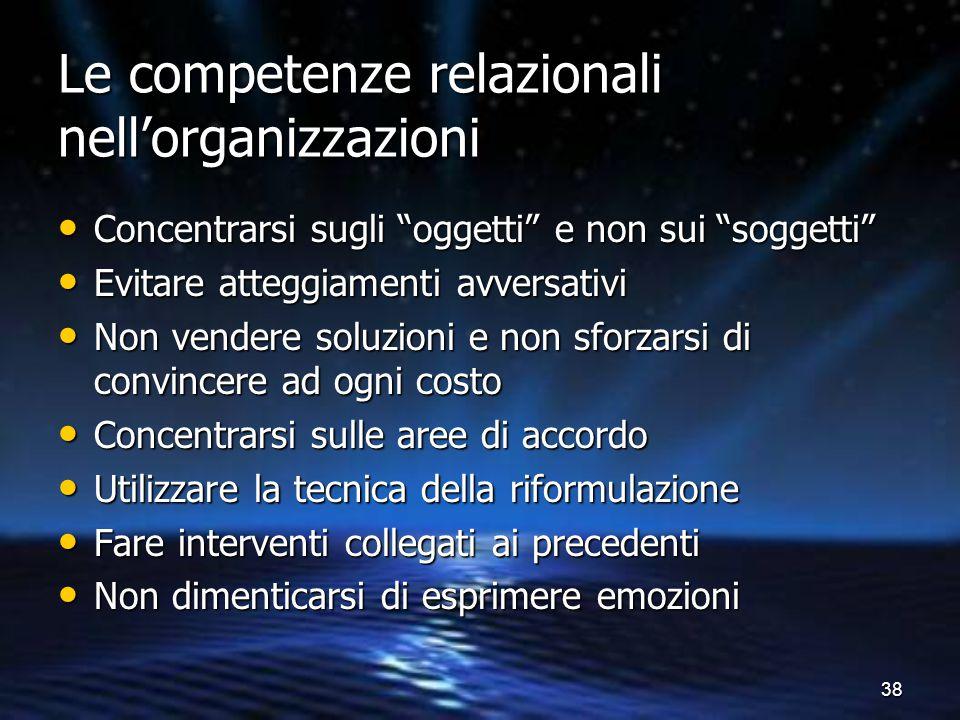 """38 Le competenze relazionali nell'organizzazioni Concentrarsi sugli """"oggetti"""" e non sui """"soggetti"""" Concentrarsi sugli """"oggetti"""" e non sui """"soggetti"""" E"""