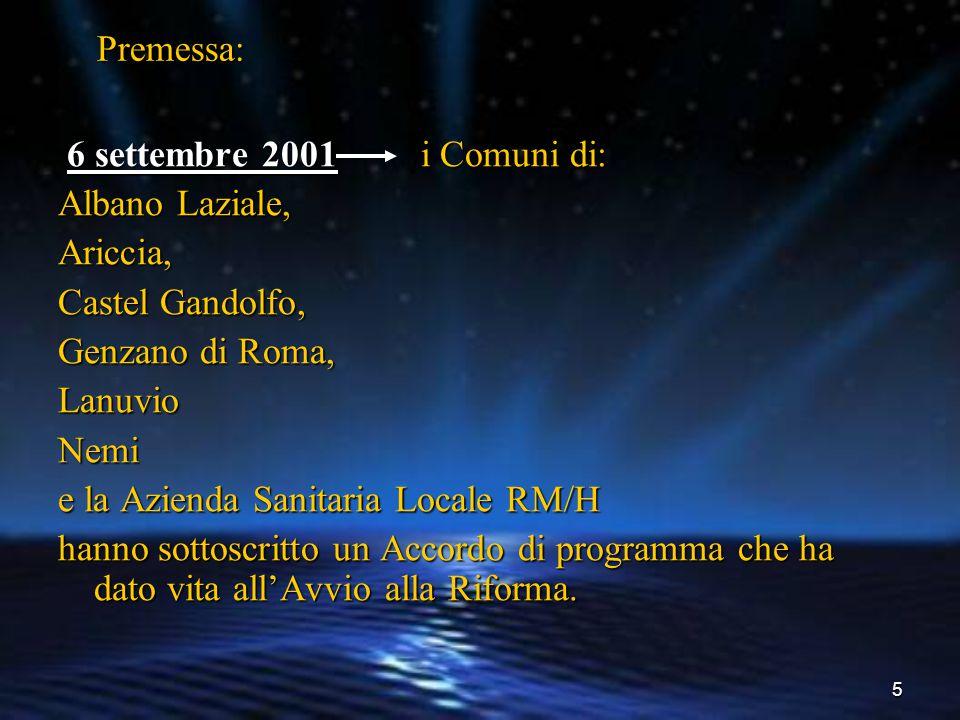 5 6 settembre 2001 i Comuni di: 6 settembre 2001 i Comuni di: Albano Laziale, Ariccia, Castel Gandolfo, Genzano di Roma, LanuvioNemi e la Azienda Sani