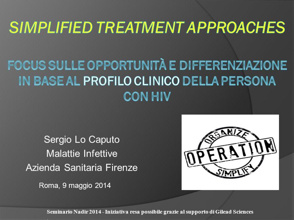 Sergio Lo Caputo Malattie Infettive Azienda Sanitaria Firenze Seminario Nadir 2014 - Iniziativa resa possibile grazie al supporto di Gilead Sciences.