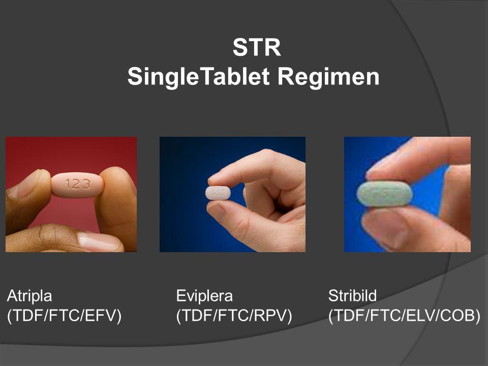 STR SingleTablet Regimen Eviplera (TDF/FTC/RPV) Atripla (TDF/FTC/EFV) Stribild (TDF/FTC/ELV/COB)