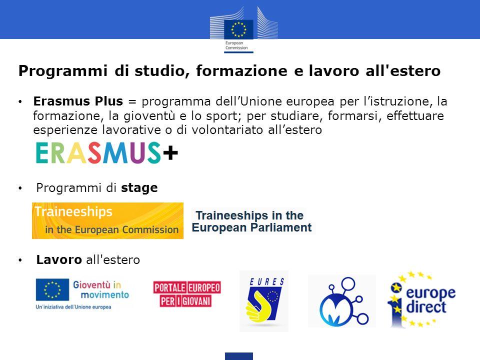 Programmi di studio, formazione e lavoro all'estero Erasmus Plus = programma dell'Unione europea per l'istruzione, la formazione, la gioventù e lo spo
