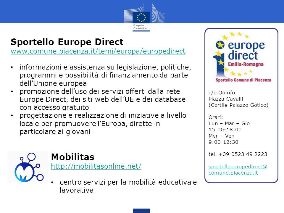 Sportello Europe Direct www.comune.piacenza.it/temi/europa/europedirect informazioni e assistenza su legislazione, politiche, programmi e possibilità