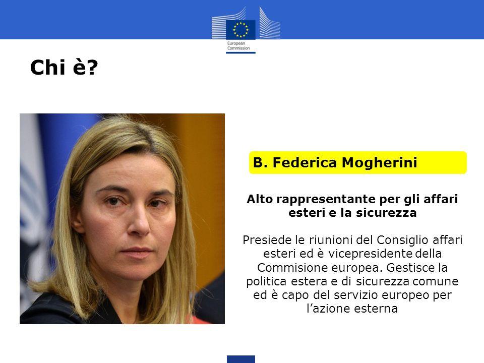 Chi è? A.Catherine Ashton B. Federica Mogherini C. Marianna Madia D. Federica Pellegrini Alto rappresentante per gli affari esteri e la sicurezza Pres