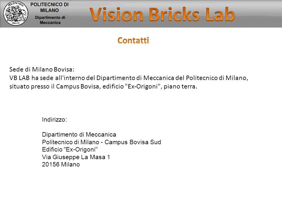 Sede di Milano Bovisa: VB LAB ha sede all'interno del Dipartimento di Meccanica del Politecnico di Milano, situato presso il Campus Bovisa, edificio