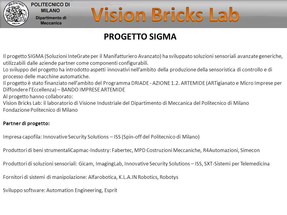 PROGETTO SIGMA Il progetto SIGMA (Soluzioni InteGrate per il Manifatturiero Avanzato) ha sviluppato soluzioni sensoriali avanzate generiche, utilizzab