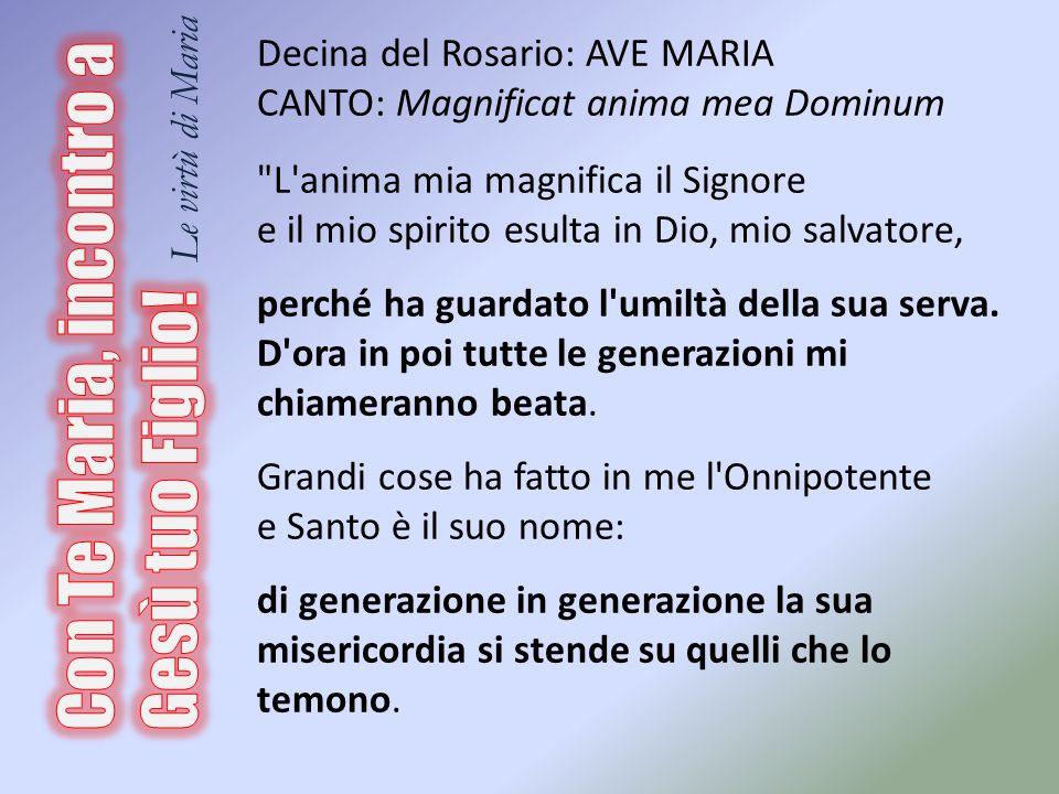 Decina del Rosario: AVE MARIA CANTO: Magnificat anima mea Dominum