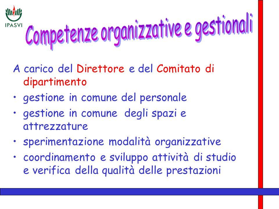 A carico del Direttore e del Comitato di dipartimento gestione in comune del personale gestione in comune degli spazi e attrezzature sperimentazione m