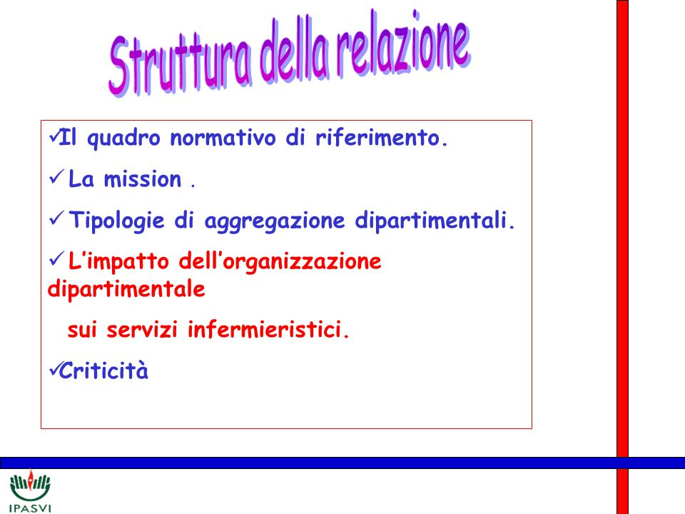 Il quadro normativo di riferimento. La mission. Tipologie di aggregazione dipartimentali. L'impatto dell'organizzazione dipartimentale sui servizi inf