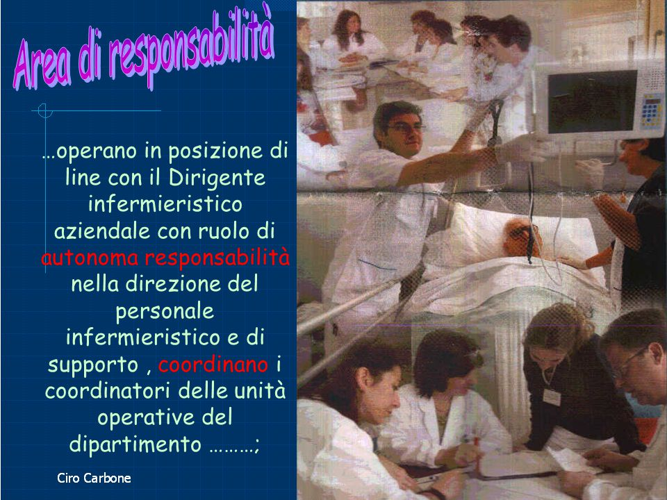 …operano in posizione di line con il Dirigente infermieristico aziendale con ruolo di autonoma responsabilità nella direzione del personale infermieri