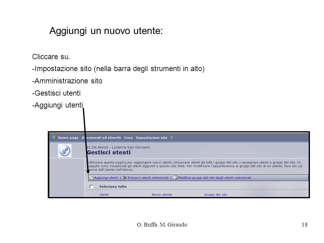 O. Buffa M. Giraudo18 Aggiungi un nuovo utente: Cliccare su.