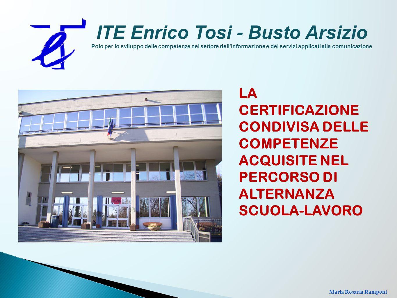 ITE Enrico Tosi - Busto Arsizio Polo per lo sviluppo delle competenze nel settore dell'informazione e dei servizi applicati alla comunicazione LA CERT