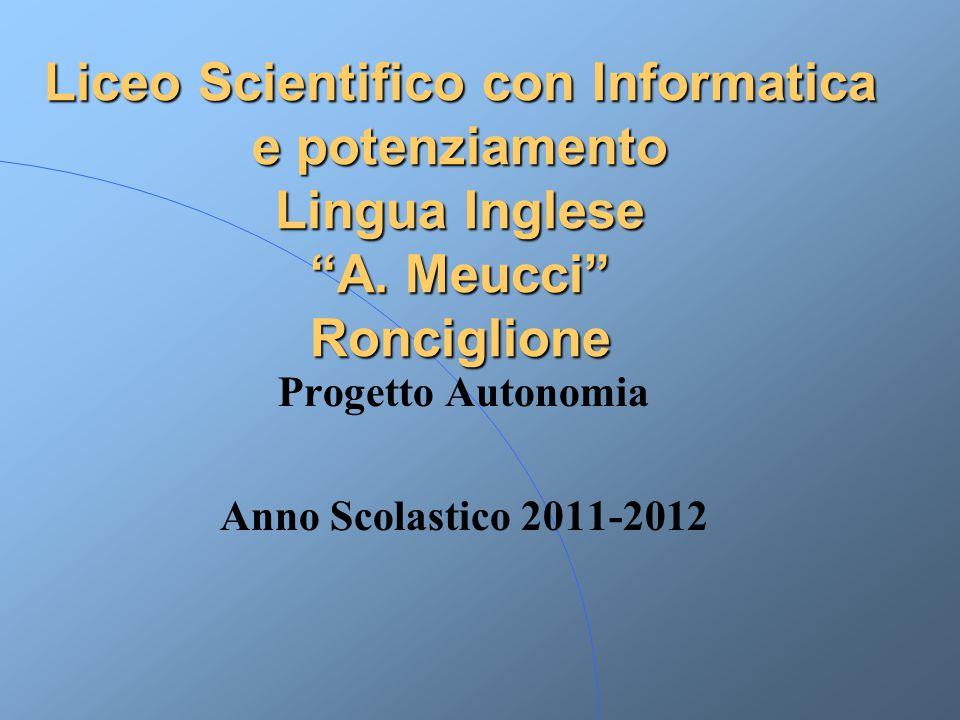 Liceo Scientifico con Informatica e potenziamento Lingua Inglese A.