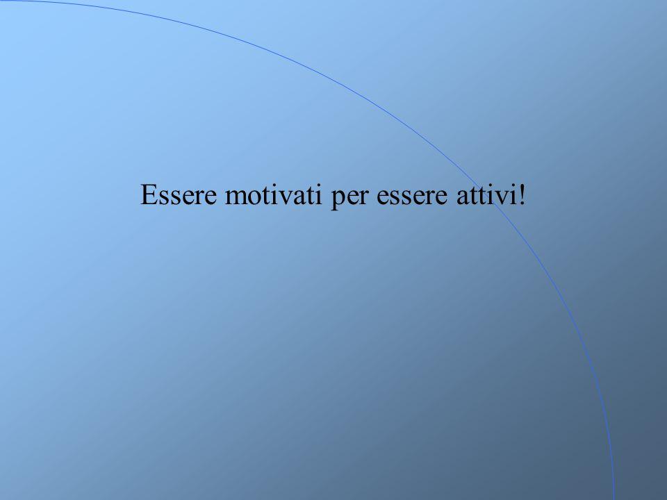 Essere motivati per essere attivi!
