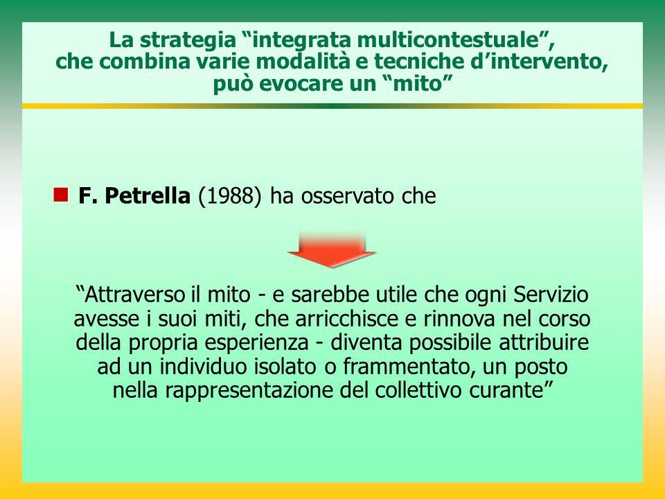 """La strategia """"integrata multicontestuale"""", che combina varie modalità e tecniche d'intervento, può evocare un """"mito"""" """"Attraverso il mito - e sarebbe u"""