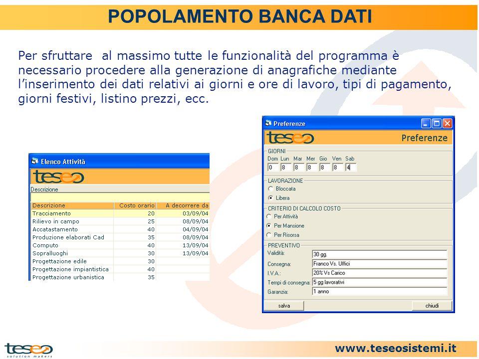 www.teseosistemi.it Per sfruttare al massimo tutte le funzionalità del programma è necessario procedere alla generazione di anagrafiche mediante l'ins